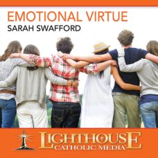 Emotional Virtue by Sarah Swafford | Faithraiser Catholic Media