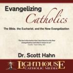 Evangelizing Catholics by Dr. Scott Hahn Catholic CD or Catholic MP3