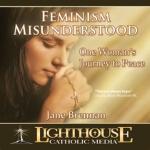 Feminism Misunderstood: One Woman's Journey to Peace Catholic CD or Catholic MP3 by Jane Brennan   Pro Life   Feminism Misunderstodd   faith raiser   new evangelization   catholic media   catholic cd   year of faith   catholic mp3