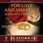 For Love and Marriage Catholic Faith CD | Johnnette Benkovic