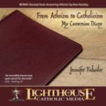 From Atheism to Catholicism: My Conversion Diary by Jennifer Fulwiler | CD of the Month Club February 2014 | MP3 of the Month Club February 2014 | faith raiser | faithraiser | new evangelization | catholic media
