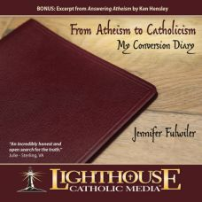 From Atheism to Catholicism: My Conversion Diary by Jennifer Fulwiler | CD/MP3 of the Month February 2014