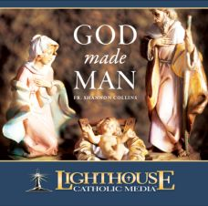 God Made Man by Fr. Shannon Collins | Faith Raiser | Faithraiser | Catholic CD | Catholic MP3