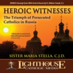 Heroic Witnesses by Sr. Maria Stella Catholic CD or Catholic MP3