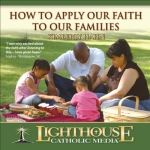 How to Apply our Faith to our Families Catholic Media by Kimberly Hahn