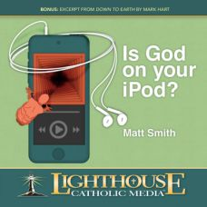 Is God on Your iPod? by Matt Smith Catholic Media | Faith Raiser | Faithraiser