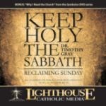Keep Holy the Sabbath by Dr. Tim Gray Catholic CD | Catholic Media | Faith Raiser | New Evangelization