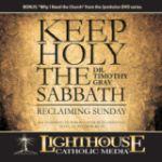 Keep Holy the Sabbath by Dr. Tim Gray | CD of the Month Club April 2014 | MP3 of the Month Club April 2014 | faith raiser | faithraiser | new evangelization | catholic media