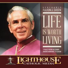 Life is Worth Living by Archbishop Fulton J. Sheen | Catholic CD or Catholic MP3 of the Month