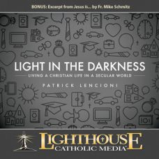 Light in the Darkness by Patrick Lencioni Catholic Media | Faith Raiser | Faithraiser
