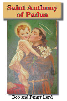 Saint Anthony of Padua by Bob and Penny Lord | Catholic Saint
