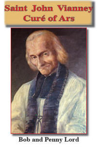 Saint John Vianney - Year of the Priest by Bob and Penny Lord | Catholic Saint