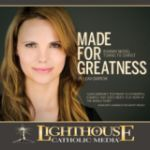 Made for Greatness: Runway Model Turns to Christ by Leah Darrow Catholic CD | Catholic Media | Faith Raiser | New Evangelization