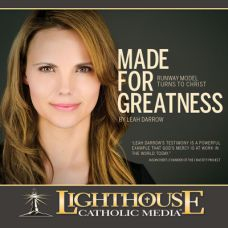 Made for Greatness: Runway Model Turns to Christ | CD of the Month Club May 2015 | MP3 of the Month Club May 2015 | faith raiser | catholic media
