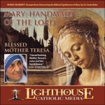 Mary Handmaid of the Lord Catholic CD or Catholic MP3 by Blessed Mother Teresa of Calcutta | faith raiser | new evangelization | year of faith | catholic media