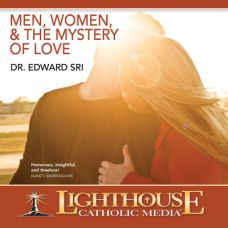 Men, Women, and the Mystery of Love by Dr. Edward Sri | Faithraiser Catholic Media