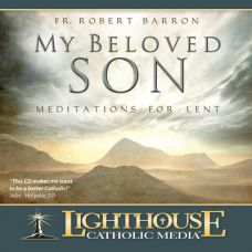 My Beloved Son: Meditations for Lent by Father Robert Barron | Faithraiser Catholic Media