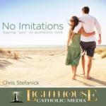 No Imitations by Chris Stefanick Catholic CD/MP3 | Faith Raiser | Faithraiser