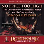 No Price Too High by Deacon Alex Jones | CD of the Month Club October 2012 | MP3 of the Month Club October 2012 | faith raiser | faithraiser | new evangelization | catholic media