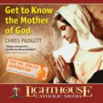 Get to Know the Mother of God by Chris Padgett