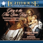 Glory to the New Born King Christmas Carols by Lindsey Todd Catholic CD or Catholic MP3 | Glory to the New Born King Traditional Christmas Carols and Hymns | Traditional Christmas Carols and Hymns | Glory to the New Born King | catholic cd or catholic mp3 | year of faith | new evangelization