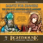 Saints for Sinners - The Lives of Saint Augustine of Hippo and Saint Margaret of Cortona Catholic CD or Catholic MP3 by Fr. Alban Goodier