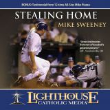 Stealing Home by Mike Sweeney Catholic CD or Catholic MP3