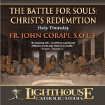 The Battle for Souls: Christ's Redemption Catholic Faith CD by Fr. John Corapi S.O.L.T.