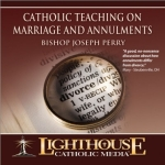 Catholic CD on The Catholic Teaching on Marriage and Annulments by Bishop Joseph Perry