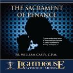 The Sacrament of Penance Catholic CD or Catholic MP3 by Fr. William Casey C.P.M. | faith raiser | new evangelization | year of faith | catholic media