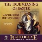 The True Meaning of Easter Catholic CD or Catholic MP3 by Archbishop Fulton J. Sheen | faith raiser | catholic media | new evangelization | year of faith