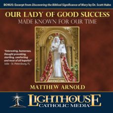 Our Lady of Good Success by Matthew Arnold Catholic CD of the Month Club September 2013 | CD of the Month Club | Catholic CD | faith raiser | catholic media | new evangelization | year of faith
