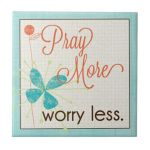 Pray More Worry Less Custom Photo Tile