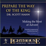 Prepare the Way of the King Catholic CD or Catholic MP3 by Dr. Scott Hahn | faith raiser | new evangelization | year of faith | catholic media