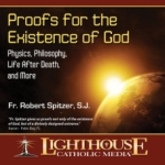 Proofs for the Existence of God by Fr. Robert Spitzer, SJ Catholic CD or Catholic MP3