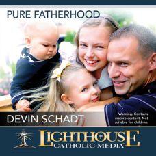 Pure Fatherhood by Devin Schadt Catholic Media | Faith Raiser | Faithraiser