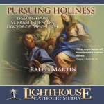Family and Parenting Catholic Faith CD | Pursuing Holiness - Lessons from St. Francis de Sales | Ralph Martin | New Evangelization