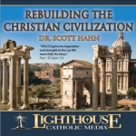 Rebuilding the Christian Civilization Catholic CD or Catholic MP3 by Dr. Scott Hahn