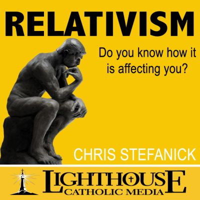 Relativism by Chris Stefanick Truth be Told Young Adult Download Club February 2013 | Truth Be Told Club | Catholic MP3 | faith raiser | catholic media | new evangelization | year of faith