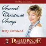 Sacred Christmas Songs by Kitty Cleveland Catholic CD or Catholic MP3 | faith raiser | faithraiser | new evangelization | catholic media