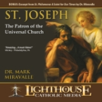 Saint Joseph: Patron of the Universal Church by Dr. Mark Miravalle Catholic CD or Catholic MP3