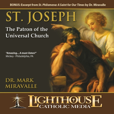 Saint Joseph: Patron of the Universal Church by Dr. Mark Miravalle | Faith Raiser | Faithraiser | Catholic MP3