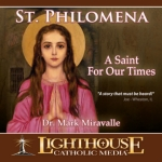 St. Philomena - A Saint For Our Times Catholic CD or Catholic MP3 by Dr. Mark Miravalle | faith raiser | catholic media | new evangelization | year of faith