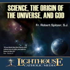Science, the Origin of the Universe, and God by Fr. Robert Spitzer, SJ | Faith Raiser | Faithraiser | Catholic MP3