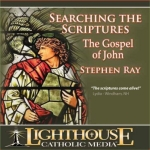 Searching the Scriptures: The Gospel of John Catholic Media by Stephen Ray