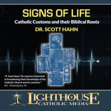 Signs of Life: Catholic Customs and Their Biblical Roots by Dr. Scott Hahn | Catholic CD of the Month Club November 2013 | CD of the Month Club | Catholic CD | faith raiser | catholic media | new evangelization | year of faith