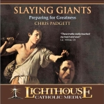 Catholic CD on Slaying Giants: Preparing for Greatness by Chris Padgett