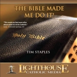 The Bible Made Me Do It Catholic CD or Catholic MP3 by Tim Staples