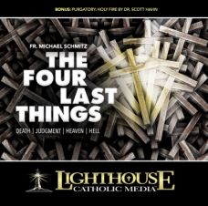 The Four Last Things: Death, Judgment, Heaven, Hell by Fr. Michael Schmitz | CD/MP3 of the Month August 2014