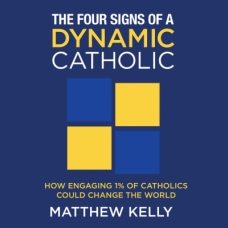 The Four Signs of a Dynamic Catholic (Book Excerpts on CD) by Matthew Kelly | Catholic CD of the Month Club July 2013 | CD of the Month Club | Catholic CD | faith raiser | catholic media | new evangelization | year of faith